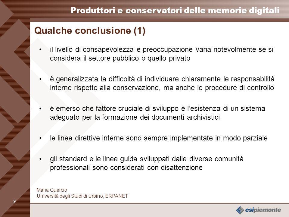 8 Produttori e conservatori delle memorie digitali Maria Guercio Università degli Studi di Urbino, ERPANET Metodologia organizzativa dellindagine: la