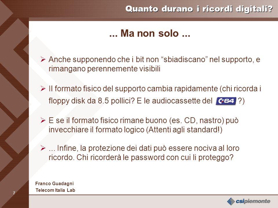 7 Franco Guadagni Telecom Italia Lab Quanto durano i ricordi digitali?...