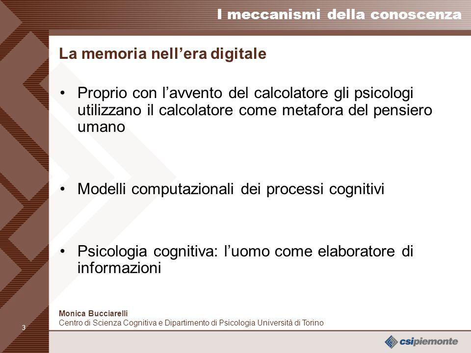2 I meccanismi della conoscenza Monica Bucciarelli Centro di Scienza Cognitiva e Dipartimento di Psicologia Università di Torino Lergonomia: progettaz