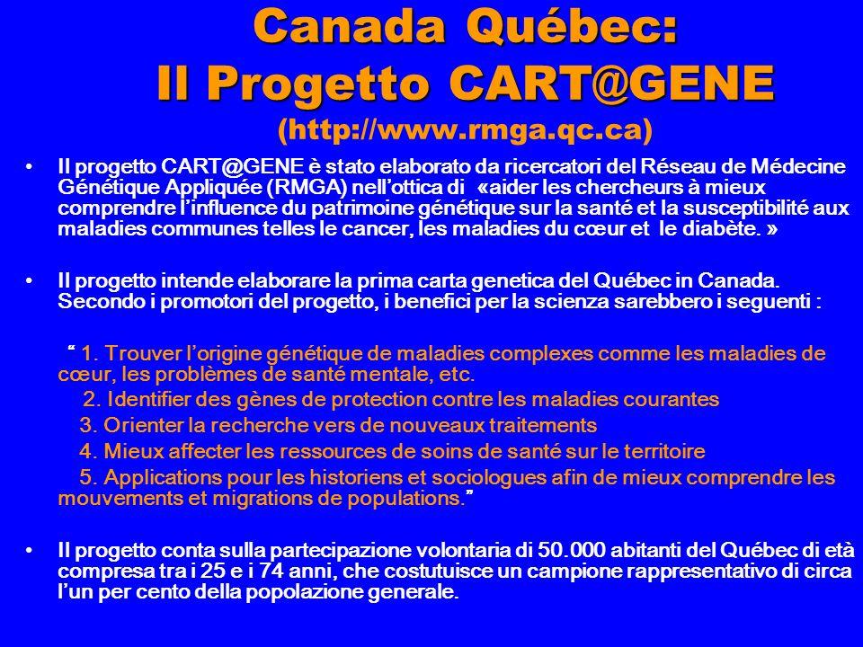 Canada Québec: Il Progetto CART@GENE Canada Québec: Il Progetto CART@GENE (http://www.rmga.qc.ca) Il progetto CART@GENE è stato elaborato da ricercato