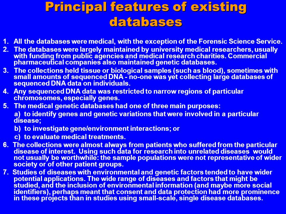 Principal features of existing databases 1.All the databases were medical, with the exception of the Forensic Science Service. 2.The databases were la