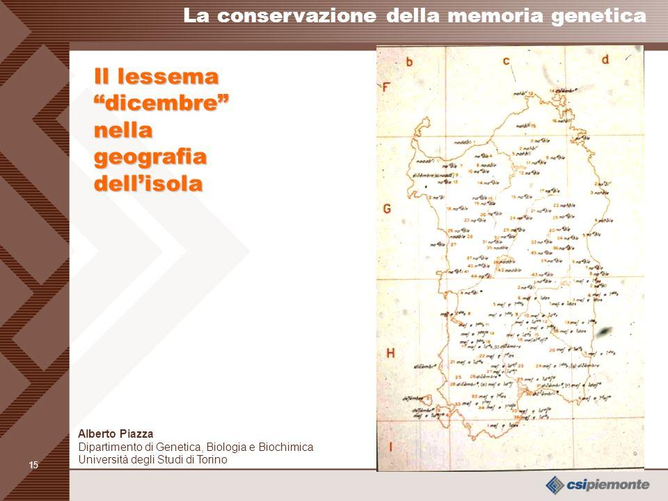 14 bosco Il lessemabosco nella geografia dellisola La conservazione della memoria genetica Alberto Piazza Dipartimento di Genetica, Biologia e Biochimica Università degli Studi di Torino