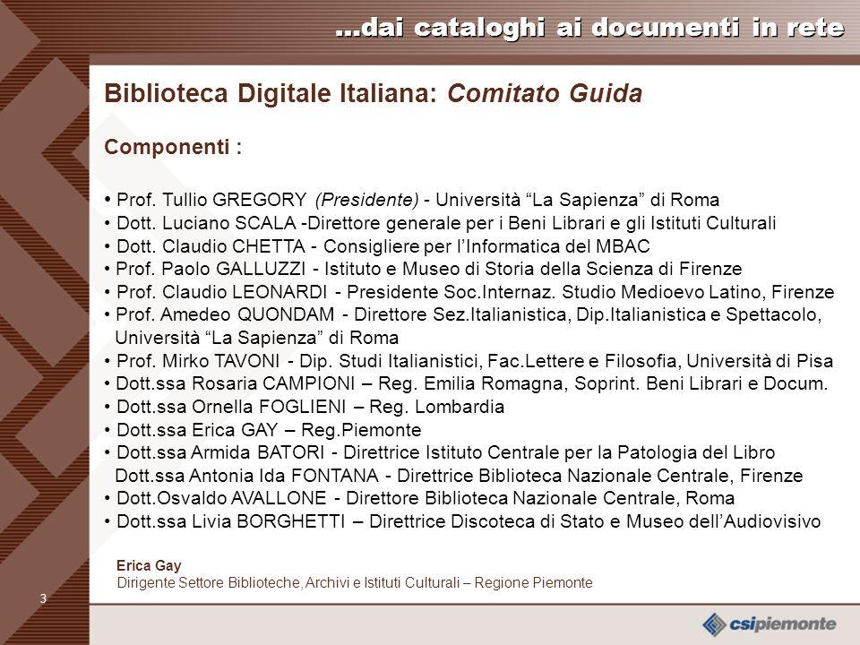 2 Erica Gay Dirigente Settore Biblioteche, Archivi e Istituti Culturali – Regione Piemonte …dai cataloghi ai documenti in rete La Biblioteca Digitale