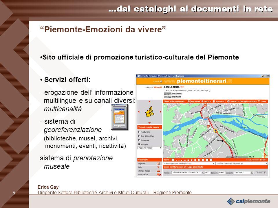8 Erica Gay Dirigente Settore Biblioteche, Archivi e Istituti Culturali – Regione Piemonte …dai cataloghi ai documenti in rete Biblioteca Digitale Pie