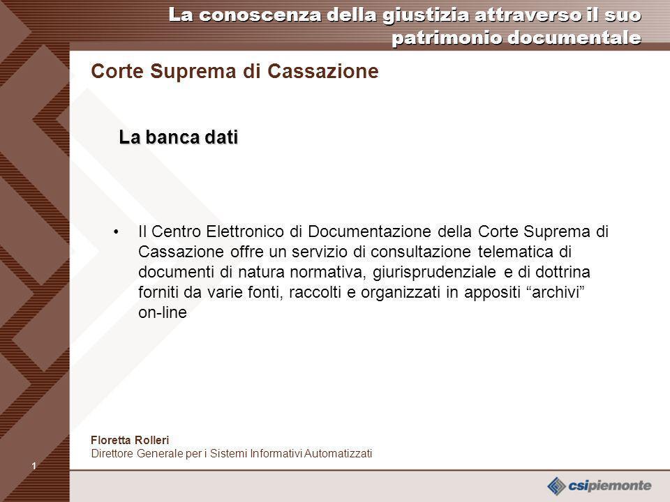 0 Floretta Rolleri Direttore Generale per i Sistemi Informativi Automatizzati La conoscenza della giustizia attraverso il suo patrimonio documentale