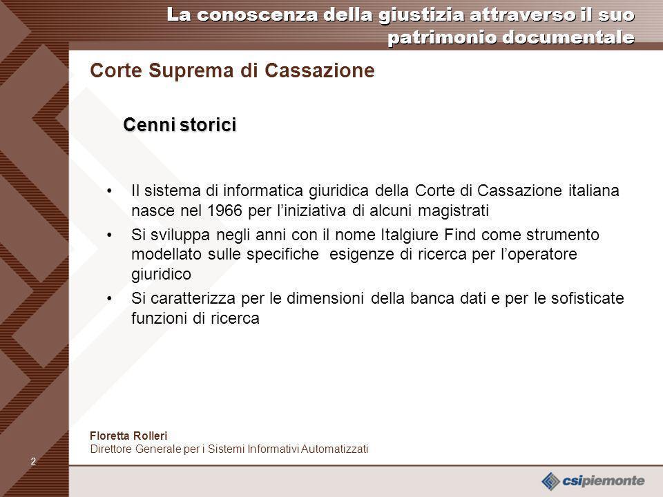 1 La banca dati Il Centro Elettronico di Documentazione della Corte Suprema di Cassazione offre un servizio di consultazione telematica di documenti d