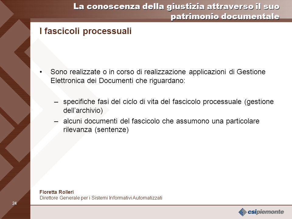 23 Il fascicolo processuale costituisce un insieme di documenti che si formano nel corso dellesercizio della funzione giurisdizionale Tutta la documen