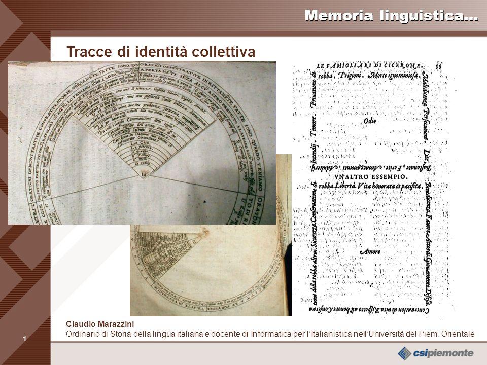 11 Claudio Marazzini Ordinario di Storia della lingua italiana e docente di Informatica per lItalianistica nellUniversità del Piem.
