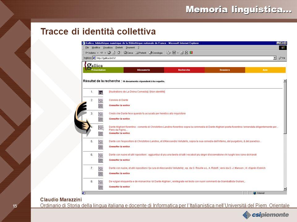 14 Claudio Marazzini Ordinario di Storia della lingua italiana e docente di Informatica per lItalianistica nellUniversità del Piem.