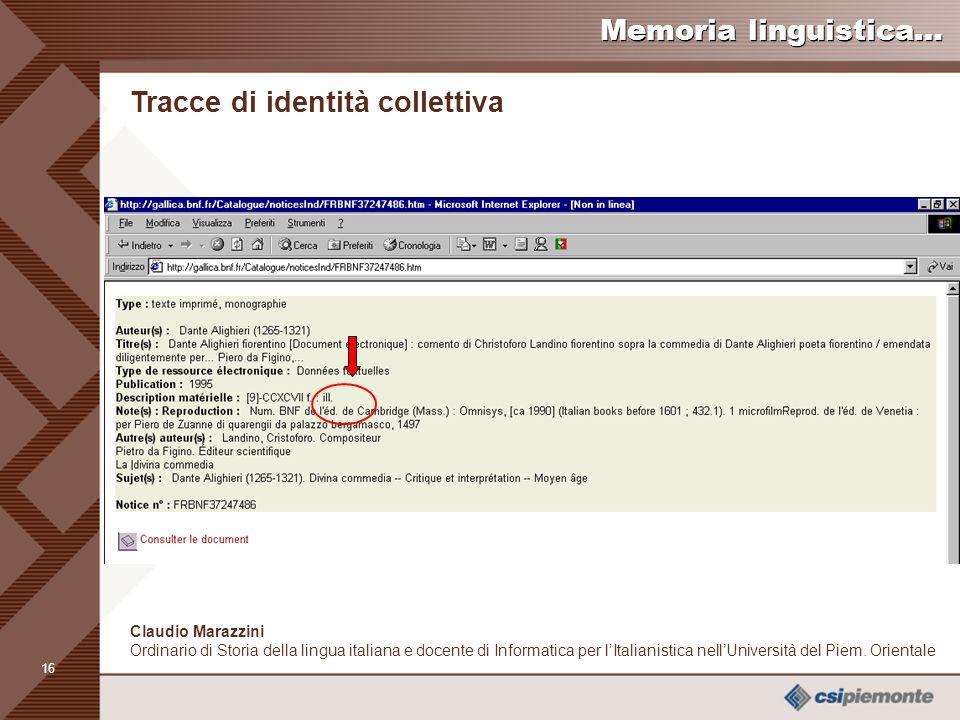 15 Claudio Marazzini Ordinario di Storia della lingua italiana e docente di Informatica per lItalianistica nellUniversità del Piem.