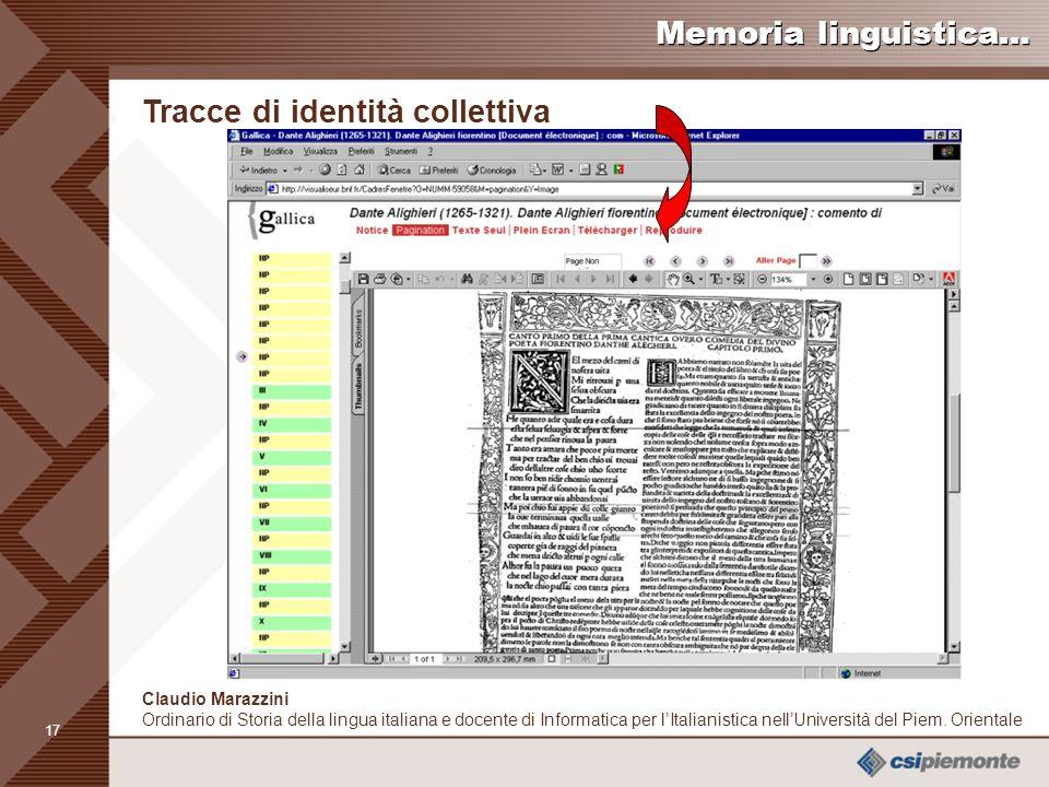 16 Claudio Marazzini Ordinario di Storia della lingua italiana e docente di Informatica per lItalianistica nellUniversità del Piem.