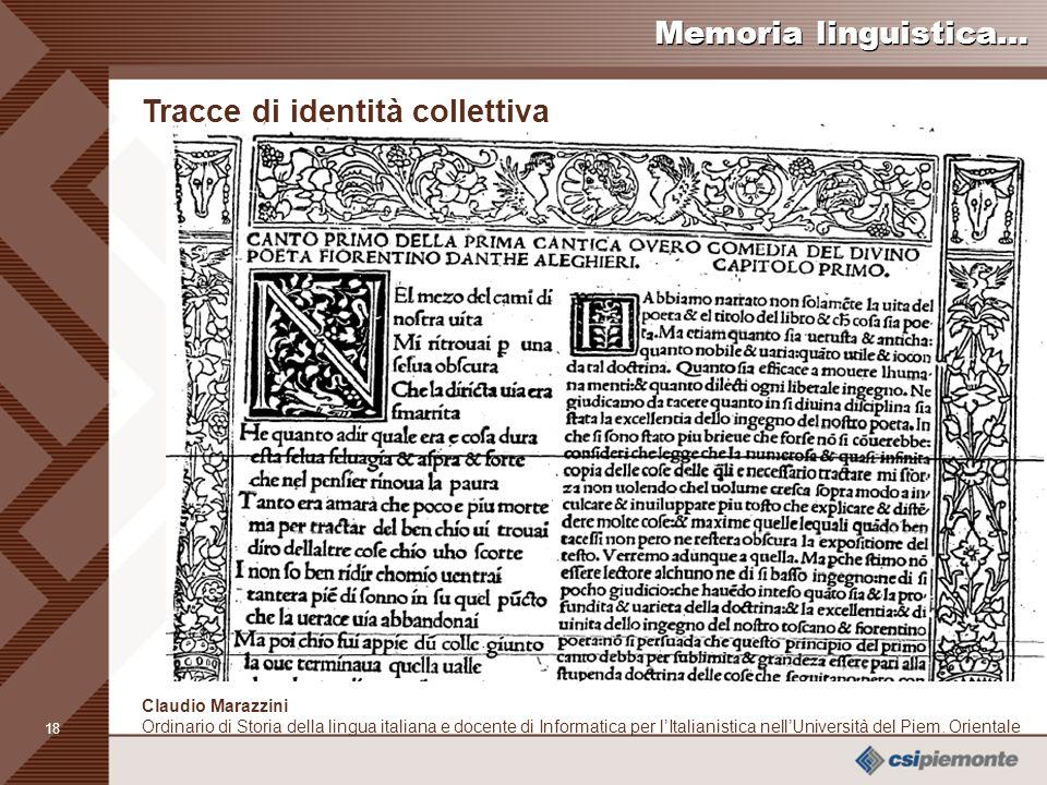 17 Claudio Marazzini Ordinario di Storia della lingua italiana e docente di Informatica per lItalianistica nellUniversità del Piem.