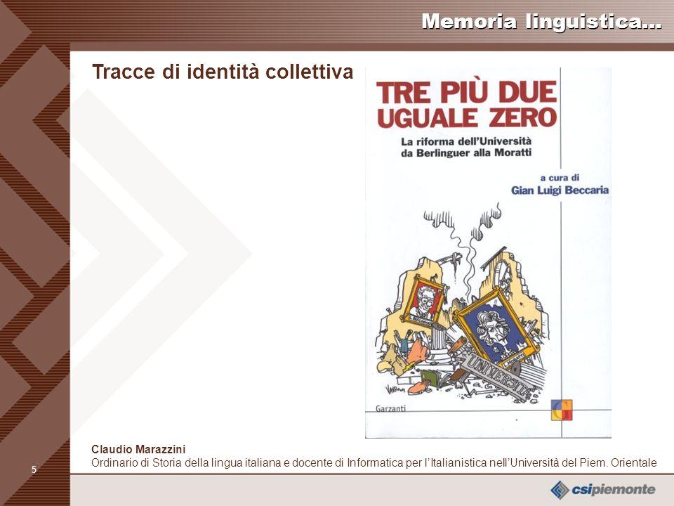5 Claudio Marazzini Ordinario di Storia della lingua italiana e docente di Informatica per lItalianistica nellUniversità del Piem.