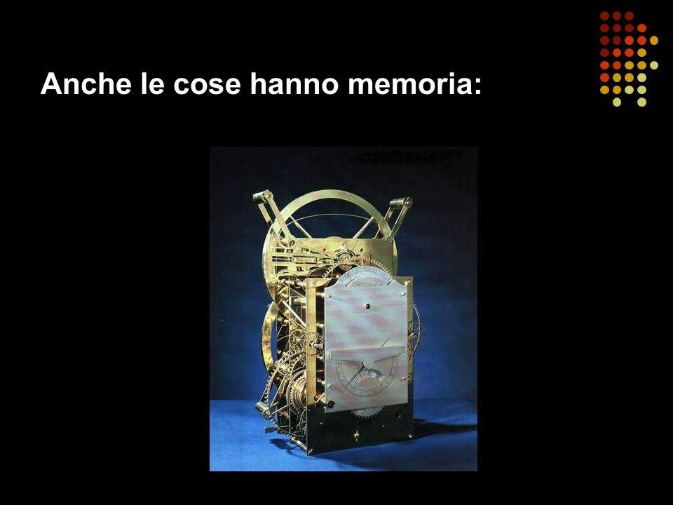 Anche le cose hanno memoria: