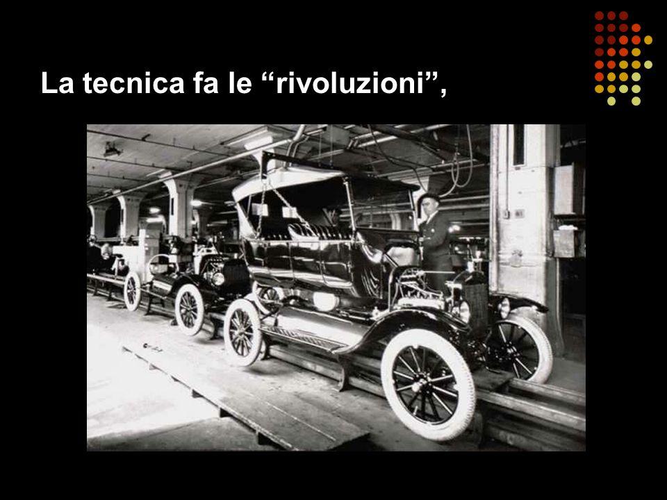 La tecnica fa le rivoluzioni,
