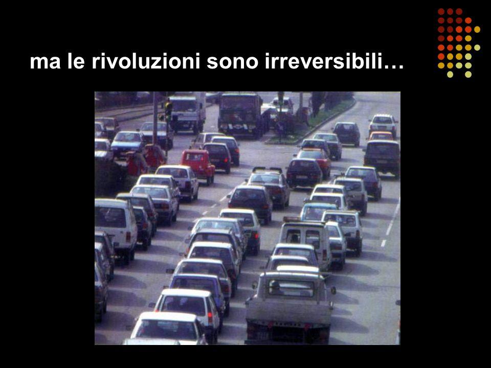 ma le rivoluzioni sono irreversibili…