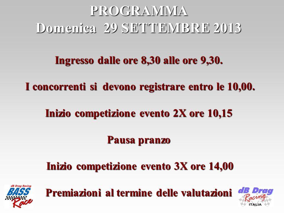 PROGRAMMA Domenica 29 SETTEMBRE 2013 Ingresso dalle ore 8,30 alle ore 9,30.