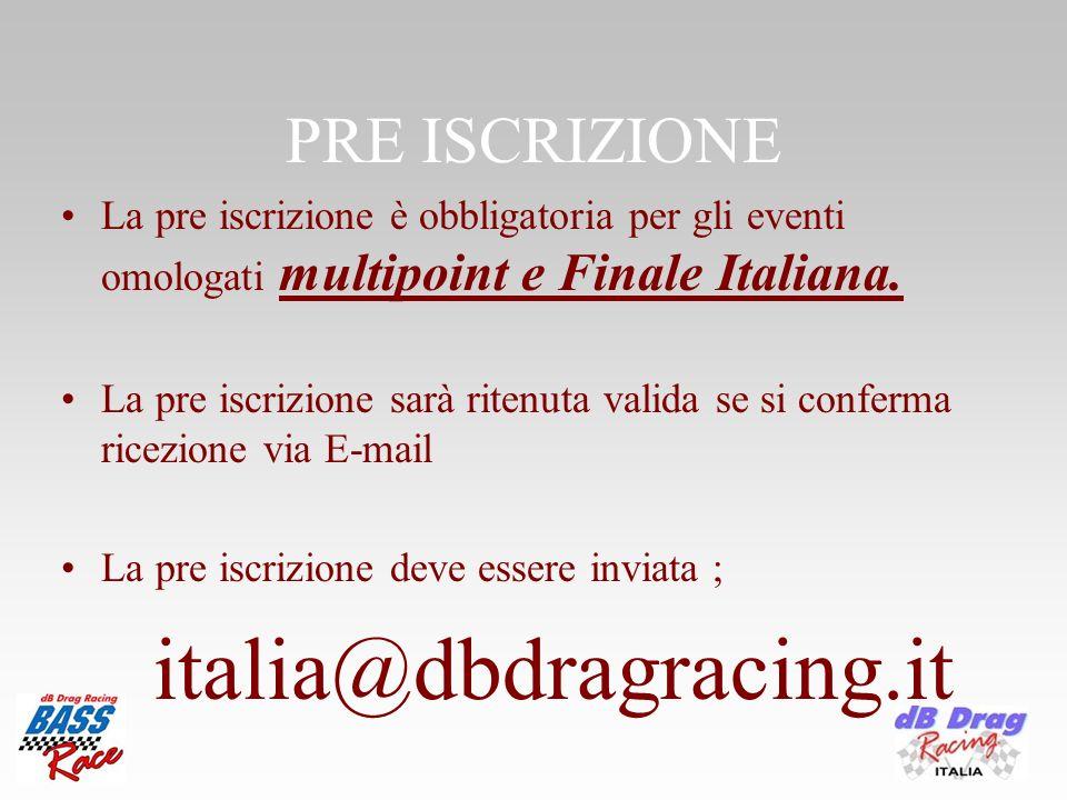 PRE ISCRIZIONE La pre iscrizione è obbligatoria per gli eventi omologati multipoint e Finale Italiana.