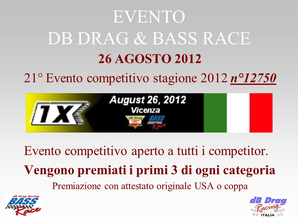 EVENTO DB DRAG & BASS RACE 26 AGOSTO ° Evento competitivo stagione 2012 n°12750.