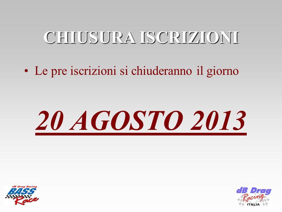 CHIUSURA ISCRIZIONI Le pre iscrizioni si chiuderanno il giorno 20 AGOSTO 2013