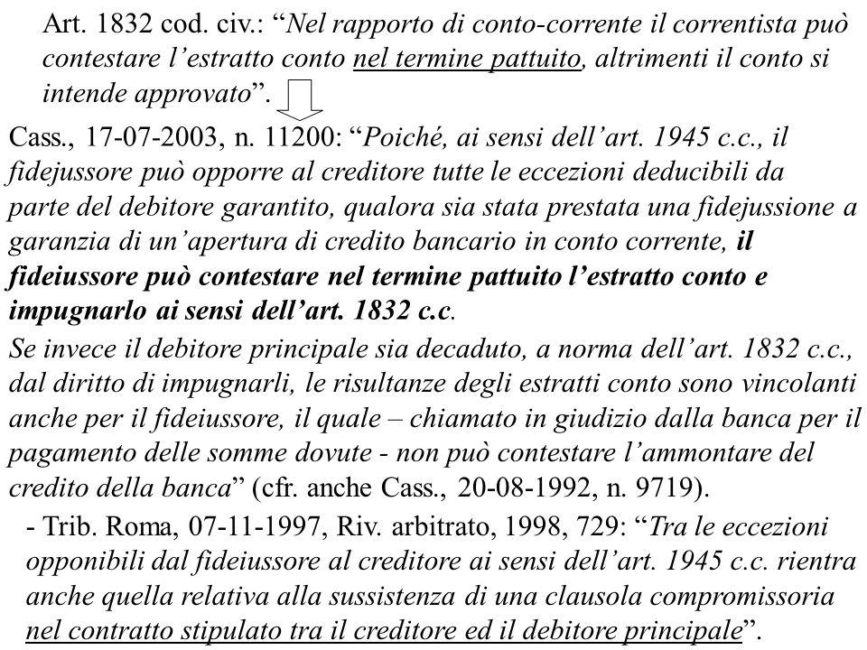 Cass., 17-07-2003, n. 11200: Poiché, ai sensi dellart. 1945 c.c., il fidejussore può opporre al creditore tutte le eccezioni deducibili da parte del d