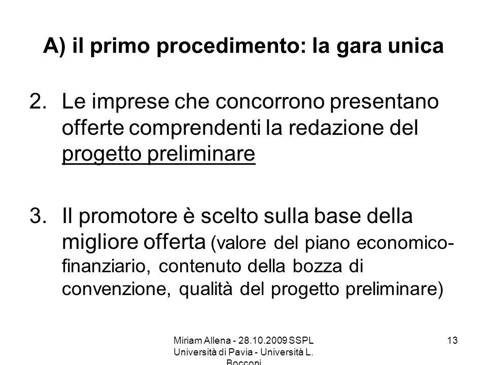 Miriam Allena - 28.10.2009 SSPL Università di Pavia - Università L. Bocconi 13 2.Le imprese che concorrono presentano offerte comprendenti la redazion