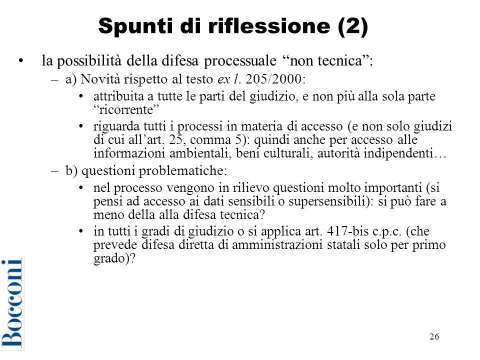 26 Spunti di riflessione (2) la possibilità della difesa processuale non tecnica: –a) Novità rispetto al testo ex l.