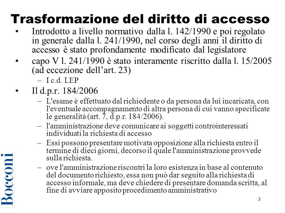 3 Trasformazione del diritto di accesso Introdotto a livello normativo dalla l.