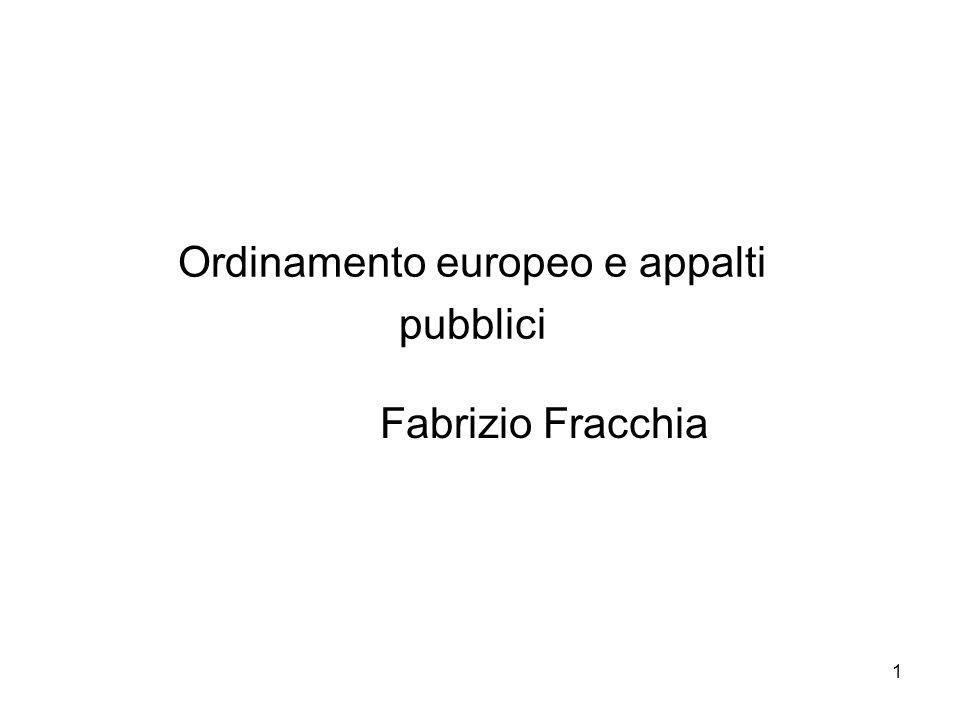 1 Ordinamento europeo e appalti pubblici Fabrizio Fracchia
