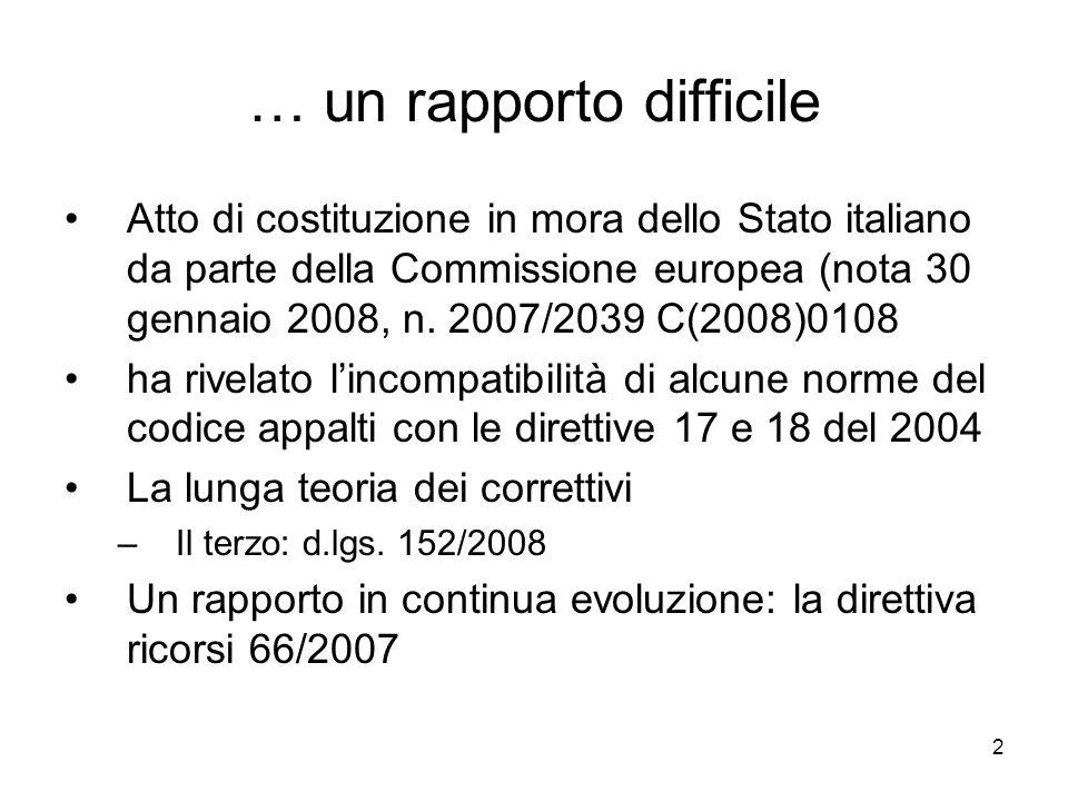 2 … un rapporto difficile Atto di costituzione in mora dello Stato italiano da parte della Commissione europea (nota 30 gennaio 2008, n. 2007/2039 C(2