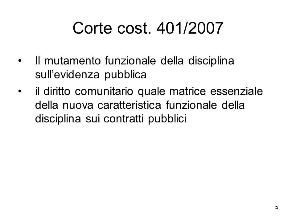 5 Corte cost. 401/2007 Il mutamento funzionale della disciplina sullevidenza pubblica il diritto comunitario quale matrice essenziale della nuova cara