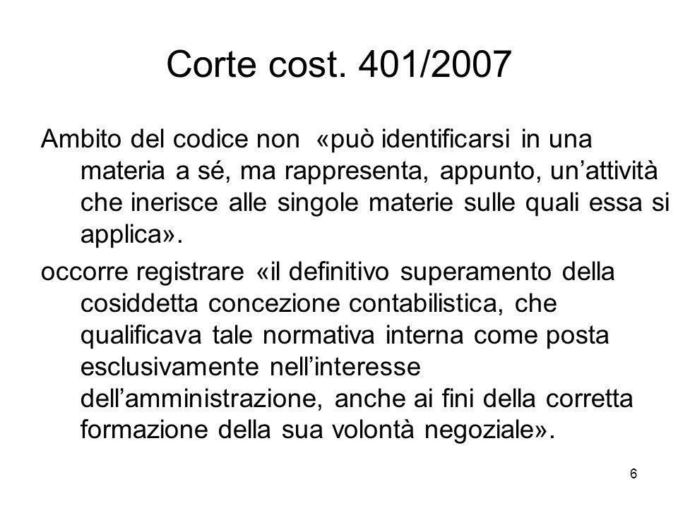 6 Corte cost. 401/2007 Ambito del codice non «può identificarsi in una materia a sé, ma rappresenta, appunto, unattività che inerisce alle singole mat