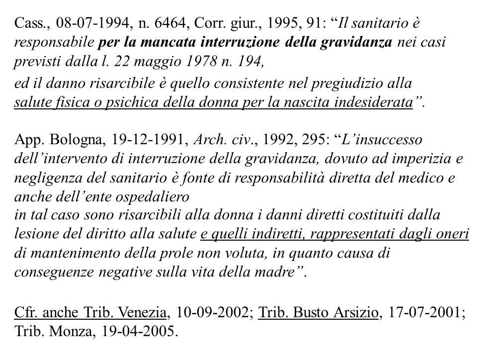 Cass., 08-07-1994, n. 6464, Corr. giur., 1995, 91: Il sanitario è responsabile per la mancata interruzione della gravidanza nei casi previsti dalla l.