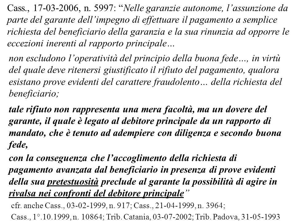 Cass., 17-03-2006, n. 5997: Nelle garanzie autonome, lassunzione da parte del garante dellimpegno di effettuare il pagamento a semplice richiesta del