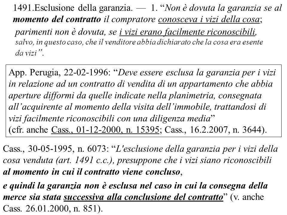 Cass., 30-05-1995, n.6073: L esclusione della garanzia per i vizi della cosa venduta (art.