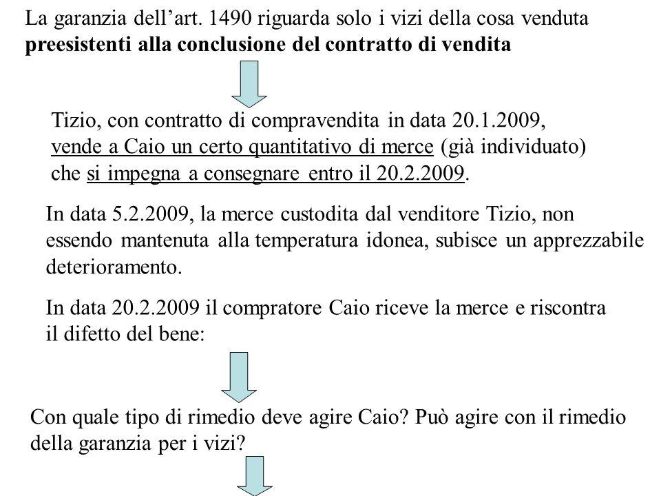 Tizio, con contratto di compravendita in data 20.1.2009, vende a Caio un certo quantitativo di merce (già individuato) che si impegna a consegnare entro il 20.2.2009.
