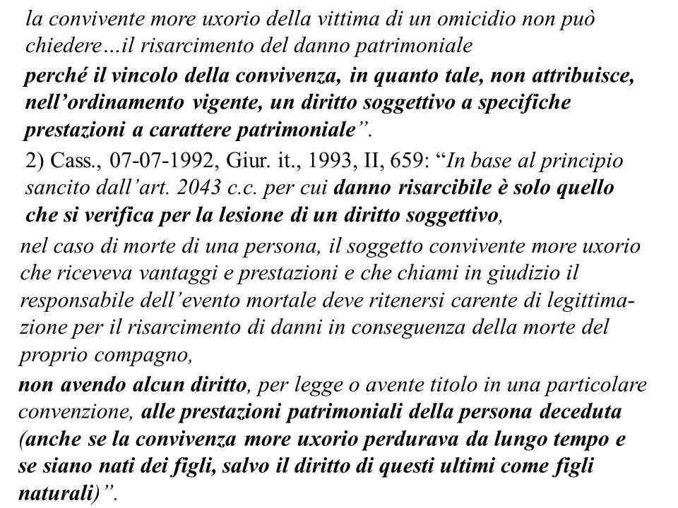 2) Cass., 07-07-1992, Giur. it., 1993, II, 659: In base al principio sancito dallart. 2043 c.c. per cui danno risarcibile è solo quello che si verific