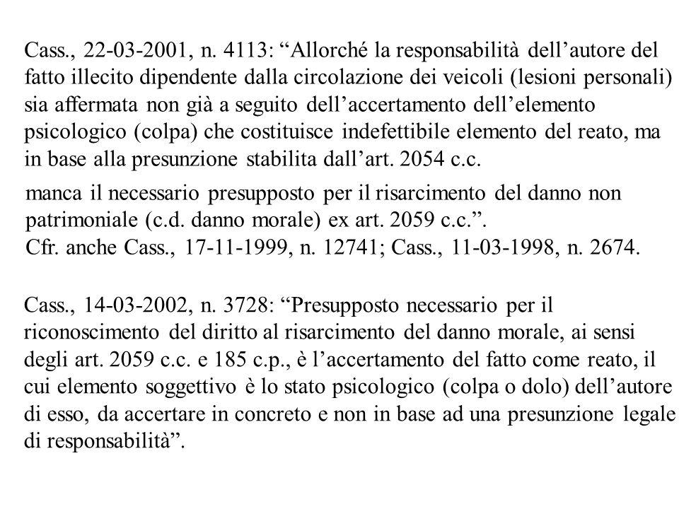 Cass., 22-03-2001, n. 4113: Allorché la responsabilità dellautore del fatto illecito dipendente dalla circolazione dei veicoli (lesioni personali) sia