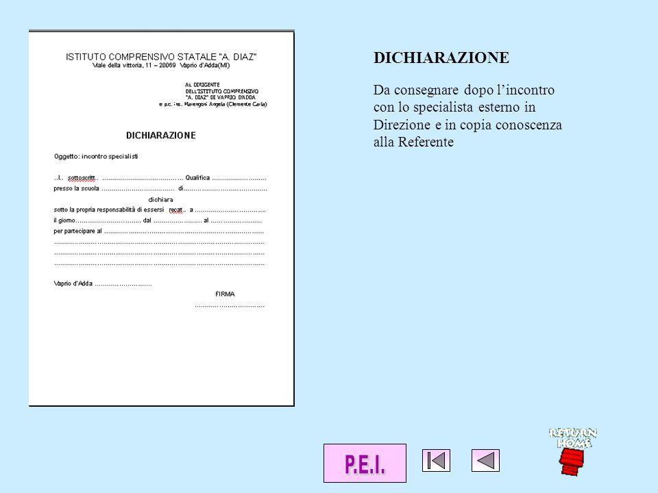 Da consegnare dopo lincontro con lo specialista esterno in Direzione e in copia conoscenza alla Referente DICHIARAZIONE
