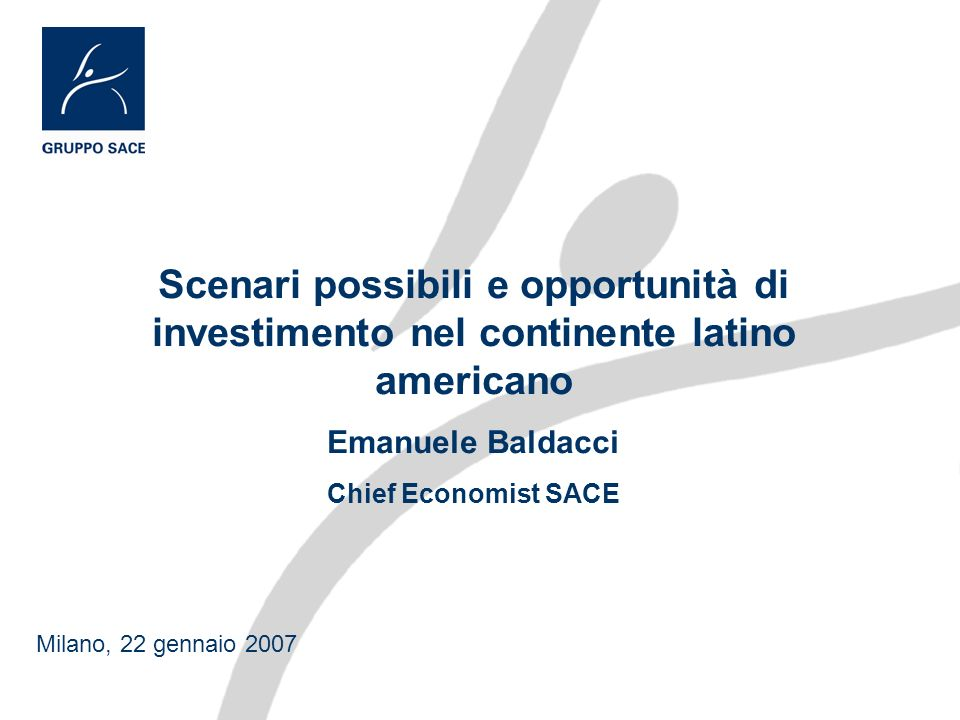Contatti Disclaimer: This presentation has been prepared solely for information purposes and should not be used or considered as an offer to sell or a solicitation of an offer to buy any insurance/financial instrument mentioned in it Sedi periferiche: Milano:tel.: +39 02 762675fax: +39 02 76267544 Mestre: tel.: +39 041 2905111fax: +39 041 2905103 Torino: tel.: +39 011 836128fax: +39 011 836425 Modena:tel.: +39 059 331201fax: +39 059 820832 Piazza Poli, 37/42 00187 Roma tel.: +39 06 6736 329 fax: +39 06 6736 708 SACE www.sace.it Piazza Poli, 37/42 00187 Roma tel.: +39 06 697697215 fax: +39 06 697697725 SACE BT www.sacebt.it