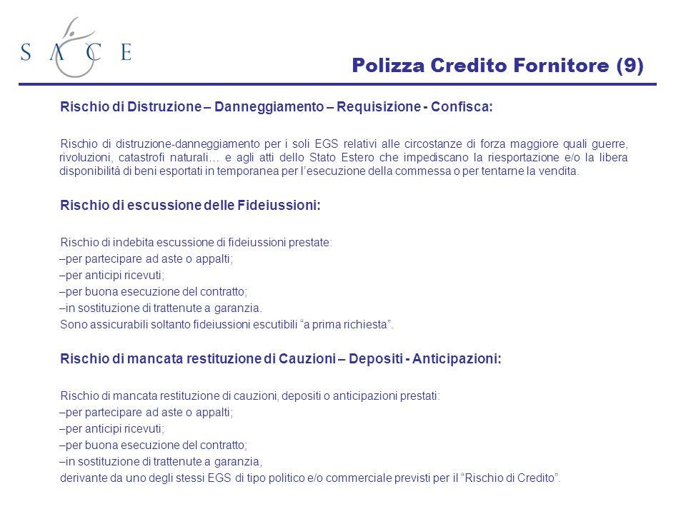 Polizza Credito Fornitore (9) Rischio di Distruzione – Danneggiamento – Requisizione - Confisca: Rischio di distruzione-danneggiamento per i soli EGS