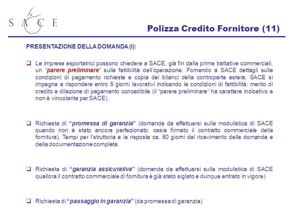 Polizza Credito Fornitore (11) PRESENTAZIONE DELLA DOMANDA (I): Le imprese esportatrici possono chiedere a SACE, già fin dalla prime trattative commer