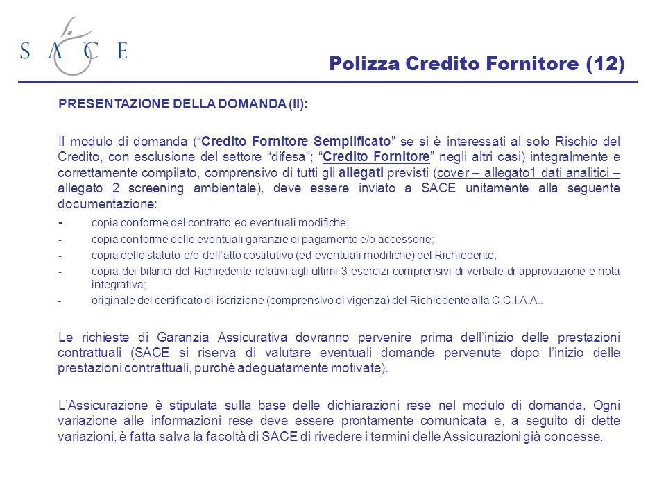 Polizza Credito Fornitore (12) PRESENTAZIONE DELLA DOMANDA (II): Il modulo di domanda (Credito Fornitore Semplificato se si è interessati al solo Risc