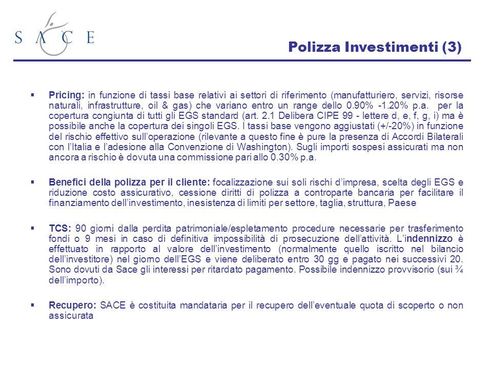 Pricing: in funzione di tassi base relativi ai settori di riferimento (manufatturiero, servizi, risorse naturali, infrastrutture, oil & gas) che varia