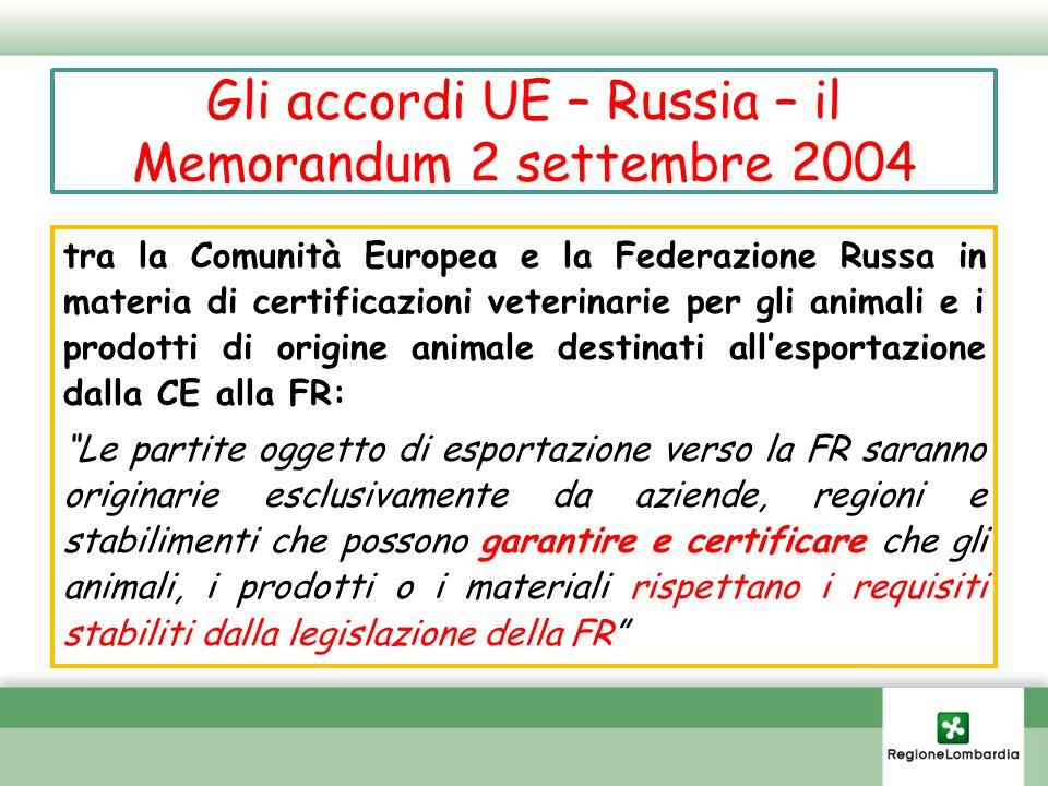 Gli accordi UE – Russia – il Memorandum 2 settembre 2004 tra la Comunità Europea e la Federazione Russa in materia di certificazioni veterinarie per g