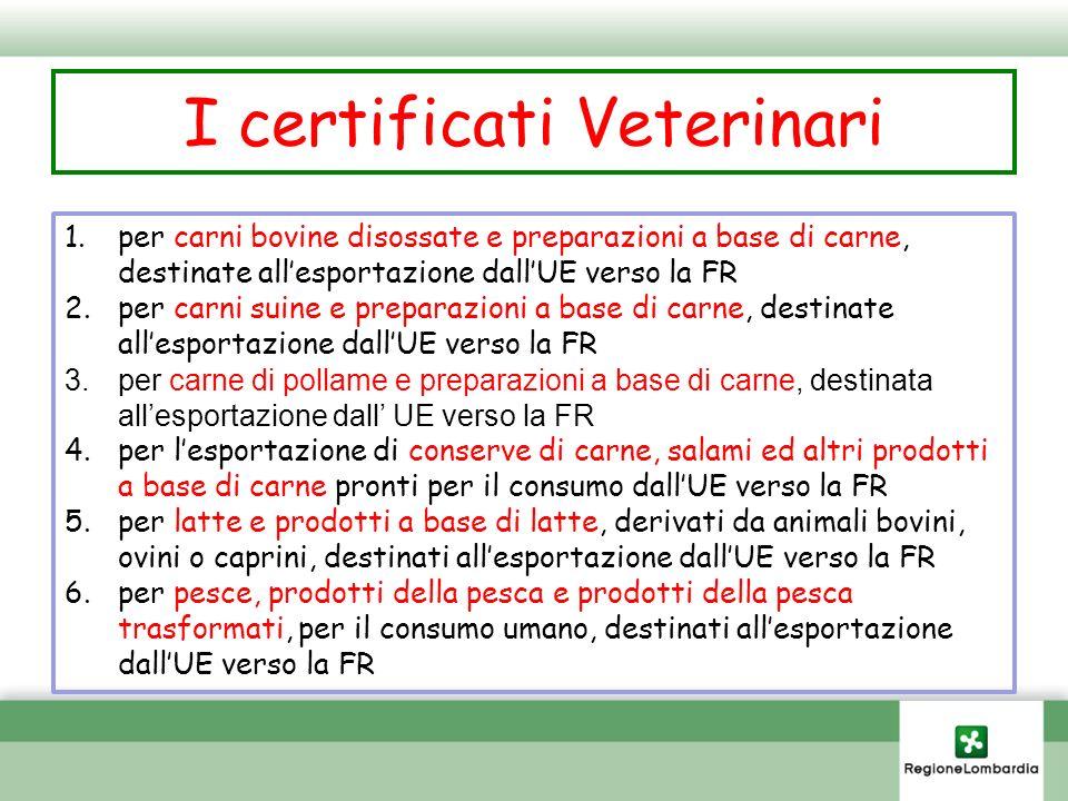 I certificati Veterinari 1.per carni bovine disossate e preparazioni a base di carne, destinate allesportazione dallUE verso la FR 2.per carni suine e