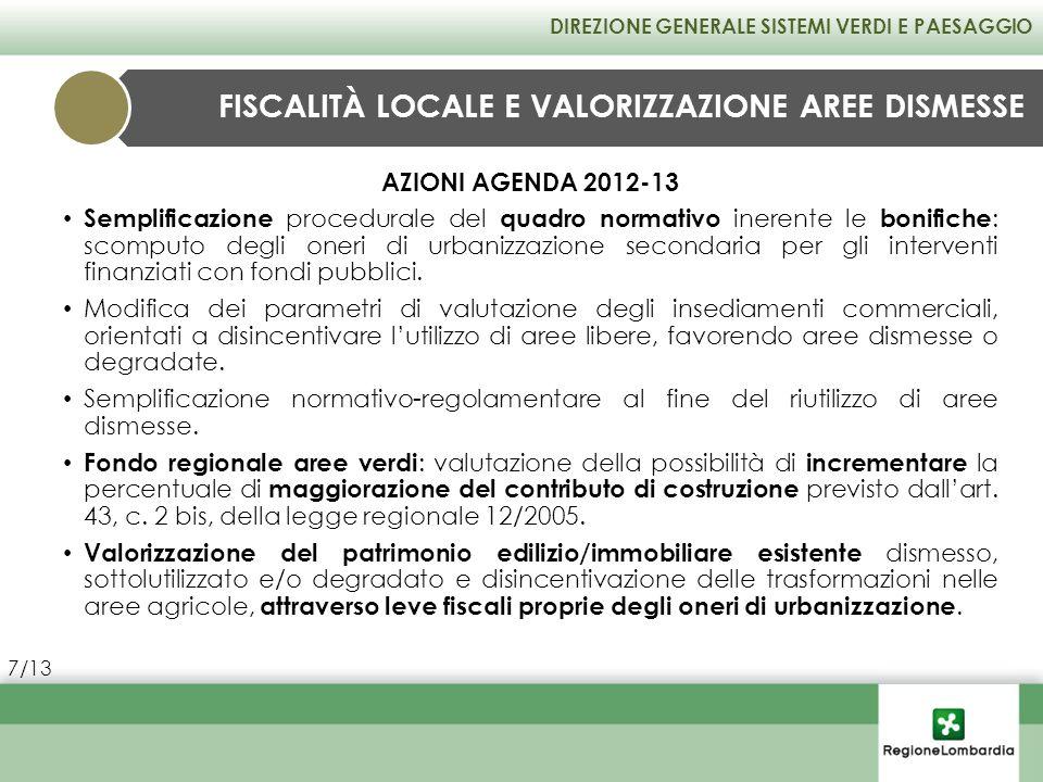 AZIONI AGENDA 2012-13 Semplificazione procedurale del quadro normativo inerente le bonifiche : scomputo degli oneri di urbanizzazione secondaria per g