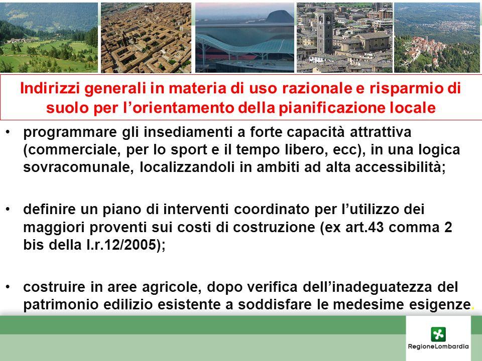 programmare gli insediamenti a forte capacità attrattiva (commerciale, per lo sport e il tempo libero, ecc), in una logica sovracomunale, localizzando