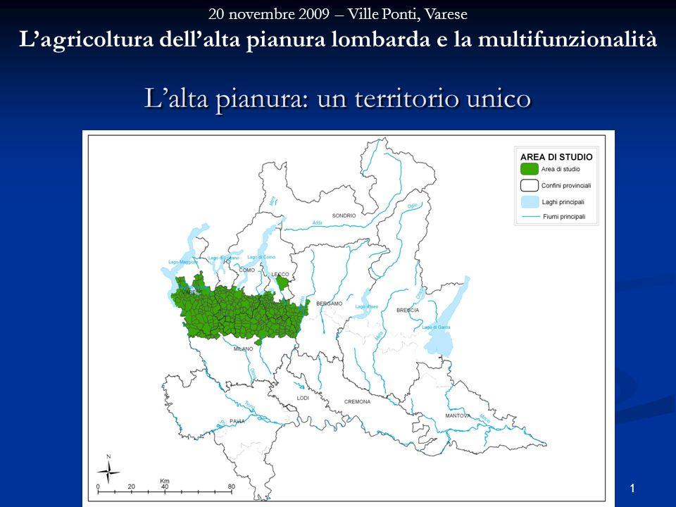 20 novembre 2009 – Ville Ponti, Varese Lagricoltura dellalta pianura lombarda e la multifunzionalità 1 Lalta pianura: un territorio unico