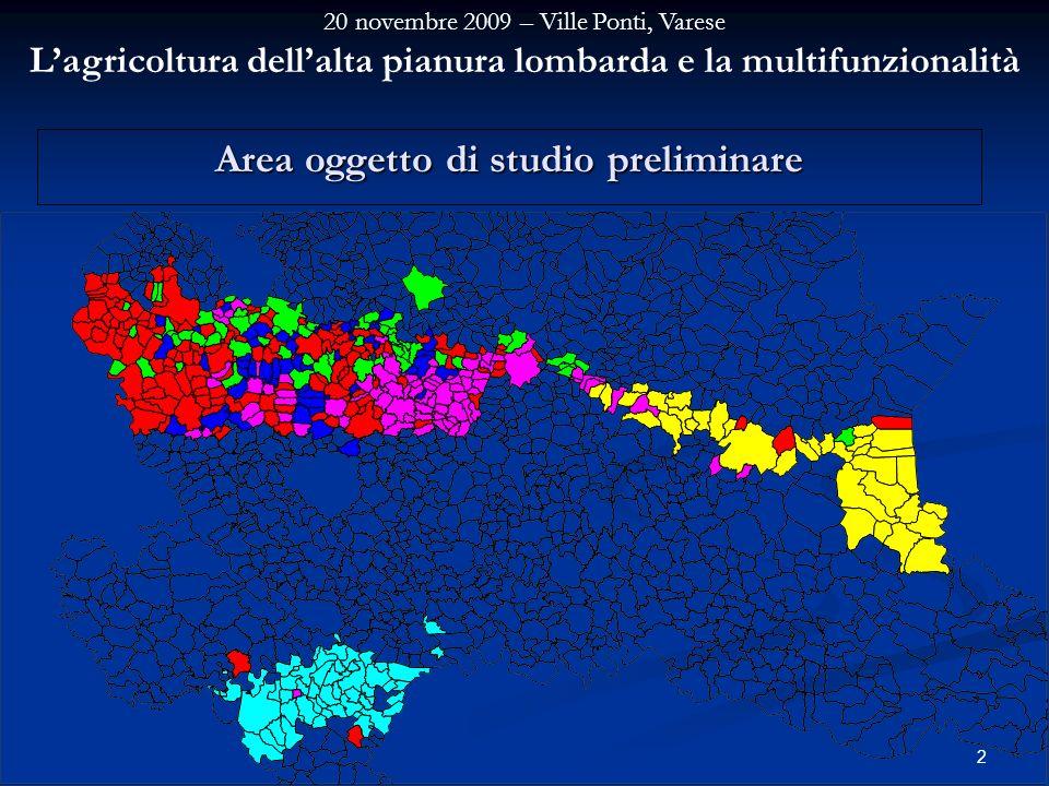 20 novembre 2009 – Ville Ponti, Varese Lagricoltura dellalta pianura lombarda e la multifunzionalità 2 Area oggetto di studio preliminare